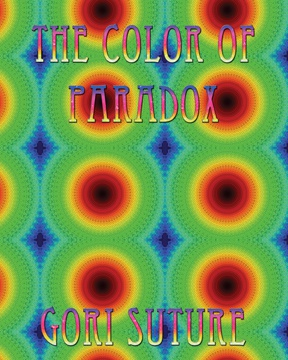 Cover Art for Gori Suture's The Color of Paradox -  The Metaphysical Companion Book